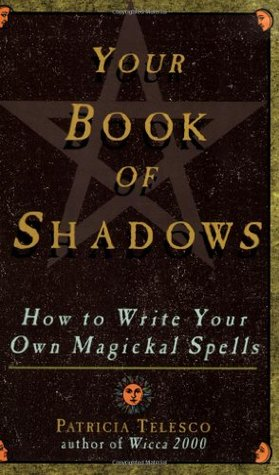 Your Book Of Shadows by Patricia J. Telesco