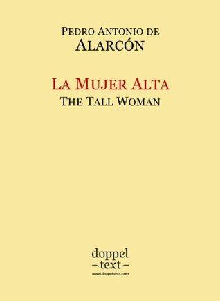 La Mujer Alta / The Tall Woman – Bilingual Spanish-English Edition / Edición bilingüe español-inglés