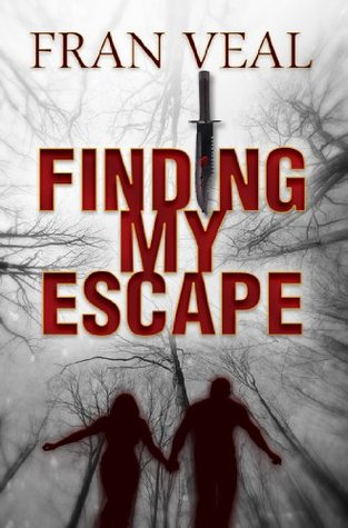 Finding My Escape by Fran Veal