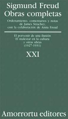 Obras completas. Vol 21. El porvenir de una ilusión; El malestar en la cultura; y otras obras 1927-31