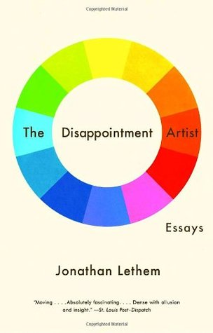 the disappointment artist and other essays The disappointment artist has a really marvelous book of essays titled, the disappointment artist but i relate to his work more than i relate to any other.