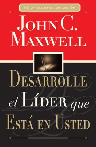 Ebook Desarrolle el lider que esta en usted: Como ayudar a otros a alcanzar su potencial pleno by John C. Maxwell PDF!
