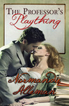 The Professor's Plaything by Normandie Alleman