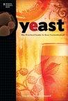 Yeast: The Practi...