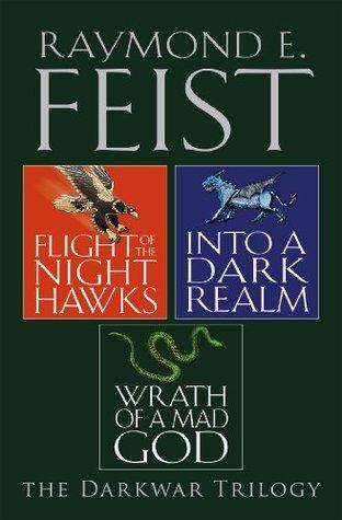 Flight of the Nighthawks / Into a Dark Realm / Wrath of a Mad God (The Darkwar Saga, #1-3)