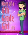 Diary of a 6th Grade Girl #2: How to Survive Middle School