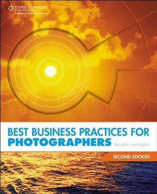 Best Business Practices for Photographers, Second Edition