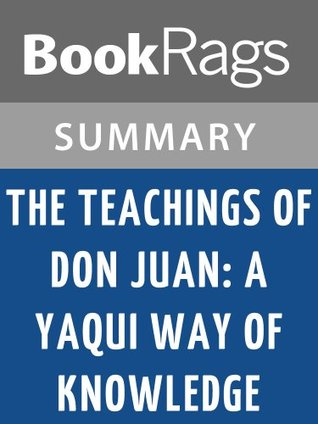 The Teachings of Don Juan: A Yaqui Way of Knowledge by Carlos Castaneda l Summary & Study Guide by BookRags