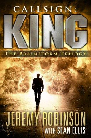 Callsign: King - The Brainstorm Trilogy