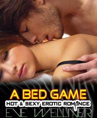 A Bed Game: Hot & Sexy Erotic Romance