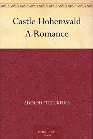 Castle Hohenwald: A Romance