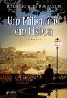 Um Milionário em Lisboa by José Rodrigues dos Santos