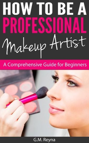 how to be a professional makeup artist  a comprehensive