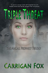 Triple Threat (The MaCall Prophecy Trilogy, #3)