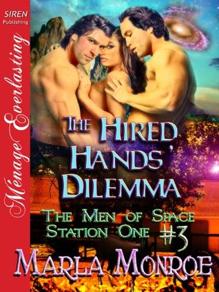 The Hired Hands Dilemma By Marla Monroe