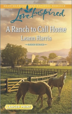 A Ranch to Call Home(Rodeo Heroes 1)