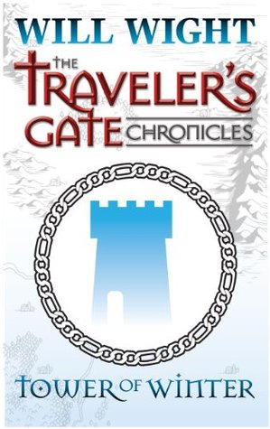Tower of Winter (Traveler's Gate Chronicles, #1)