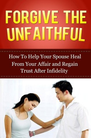 From Help Spouse To Heal Affair Your How Your