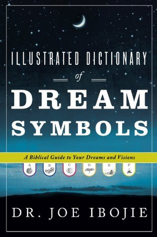 Illustrated Dictionary of Dream Symbols: A Biblical Guide to Your Dreams and Visions (ePUB)
