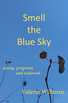 Smell the Blue Sky: Young, Pregnant, and Widowed