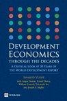 Development Economics through the Decades (World Development Report)