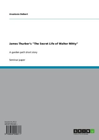 James Thurber's 'The Secret Life of Walter Mitty': A Garden Path Short Story