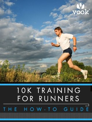 10K Training for Runners: The How-to Guide