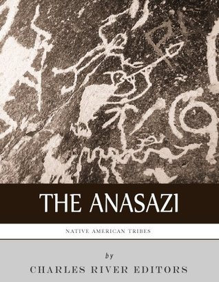 Native American Tribes: The History and Culture of the Anasazi