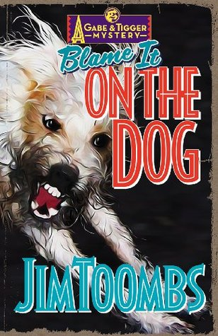 Blame It On The Dog (Gabe and Tigger Mysteries, #2)