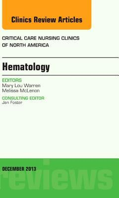 Hematology, an Issue of Critical Care Nursing Clinics