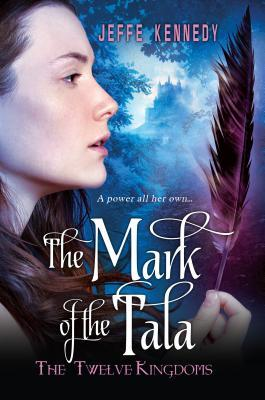 The Mark of the Tala (The Twelve Kingdoms, #1)