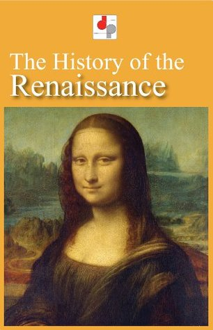 The History of the Renaissance (Illustrated)