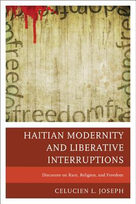 haitian-modernity-and-liberative-interruptions-discourse-on-race-religion-and-freedom