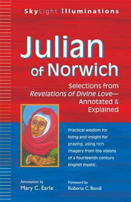 Julian of Norwich: Selections from Revelations of Divine Love - Annotated & Explained