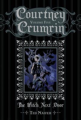 The Witch Next Door (Courtney Crumrin #5)