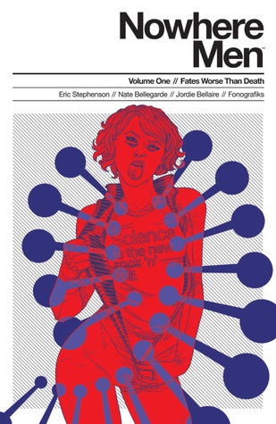 Nowhere Men, Vol. 1: Fates Worse Than Death