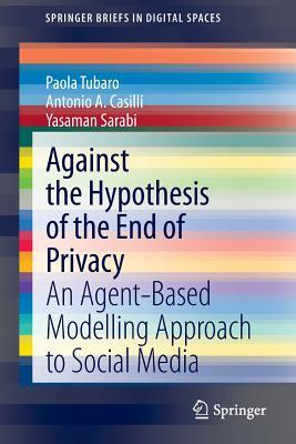 The End of Privacy in Social Media?: An Agent-Based Modelling Approach