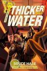 Thicker Than Water by Bruce Hale