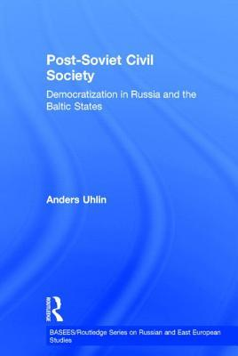 Post-Soviet Civil Society: Democratization in Russia and the Baltic States