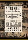 A Trumpet Around the Corner: The Story of New Orleans Jazz
