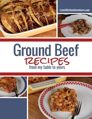 Ground Beef Recipes from My Table To Yours