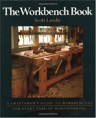The Workbench Book: A Craftsman's Guide from the Publishers of Fine Woodworking