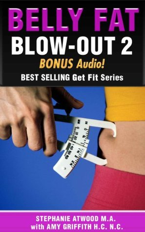 Belly Fat Blow-out 2: A Real Foods Guide to Weight Management and Moderate Exercise That Equals Results (Live Fit Series)
