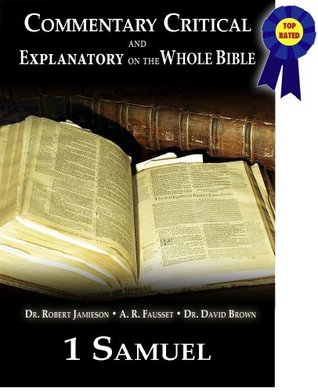 Commentary Critical and Explanatory - Book of 1st Samuel (Annotated) (Commentary Critical and Explanatory on the Whole Bible)