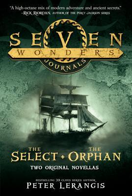 Seven Wonders Journals: The Select and The Orphan(Seven Wonders 0.5, 2.5)
