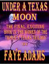 Under A Texas Moon (Triple X Texas Women, #3)