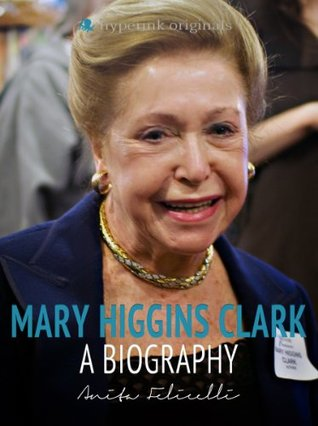 Mary Higgins Clark: A Biography