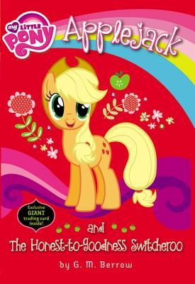 My Little Pony Applejack and the Honest to Goodness Switcheroo