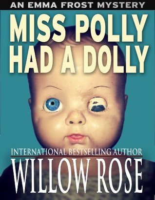 Miss Polly had a Dolly (Emma Frost Book 2)
