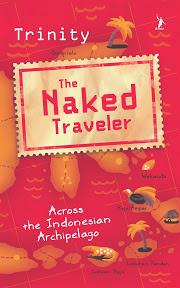 The Naked Traveler: Across the Indonesian Archipelago